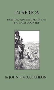 In Africa - Hunting Aventures In The Big Game Country