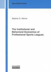 The Institutional and Behavioral Economics of Professional Sport
