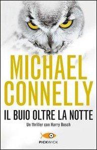 Connelly, M: Buio oltre la notte