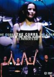 The Corrs - Live at the Royal Albert Hall - St. Patricks Day