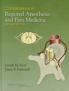 Complications in Regional Anesthesia and Pain Medicine