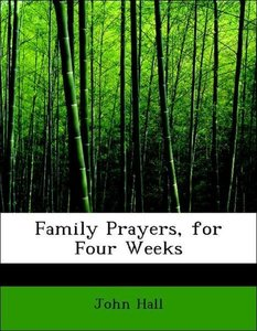 Family Prayers, for Four Weeks