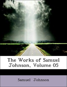 The Works of Samuel Johnson, Volume 05