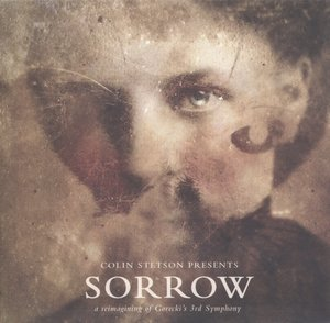 Presents Sorrow-A Reimagining Of Gorecki's 3rd Sym