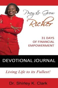 Clark, D: Pray & Grow Richer Devotional Journal