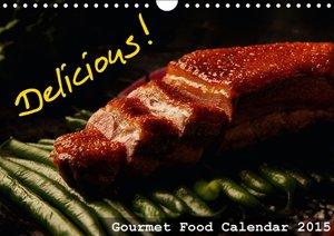 Delicious - Gourmet Food Calendar 2015 / UK-Version (Wall Calend
