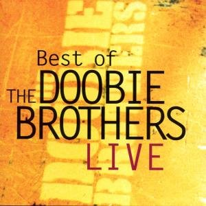 Best Of The Doobie Brothers Live