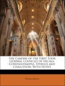 The Canons of the First Four General Councils of Nicaea, Constan