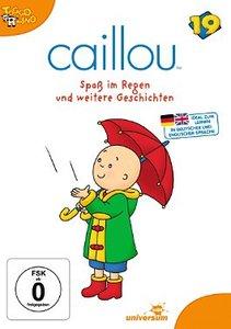 Caillou 19:Spaß im Regen und weitere Geschichten