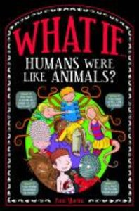 What If ... Humans Looked and Behaved Like Animals?