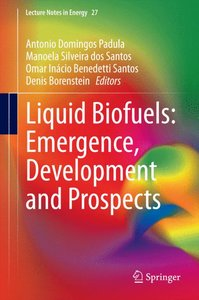 Liquid Biofuels: Emergence, Development and Prospects