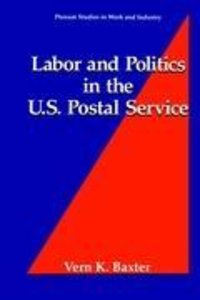 Labor and Politics in the U.S. Postal Service