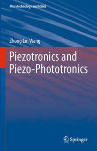 Piezotronics and Piezo-Phototronics