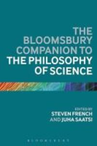 The Bloomsbury Companion to the Philosophy of Science