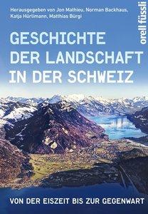 Geschichte der Landschaft in der Schweiz