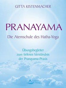 Pranayama - Die Atemschule des Hatha-Yoga