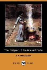 The Religion of the Ancient Celts (Dodo Press)