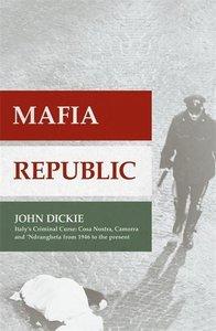 Mafia Republic: Italy's Criminal Curse