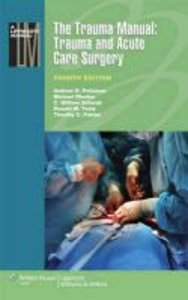 The Trauma Manual: Trauma and Acute Care Surgery (Lippincott Man
