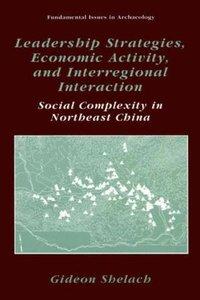 Leadership Strategies, Economic Activity, and Interregional Inte