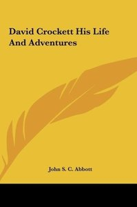 David Crockett His Life And Adventures