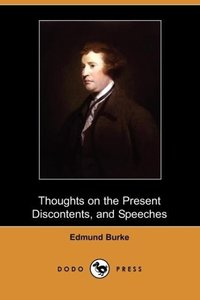 Thoughts on the Present Discontents, and Speeches (Dodo Press)