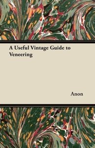 A Useful Vintage Guide to Veneering
