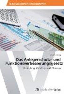 Das Anlegerschutz- und Funktionsverbesserungsgesetz