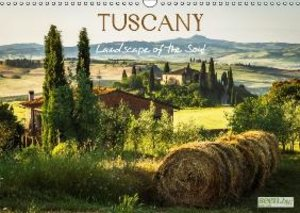Tuscany - Landscape of the Soul (Wall Calendar 2015 DIN A3 Lands