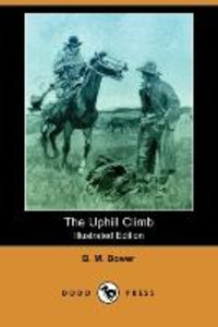 The Uphill Climb (Illustrated Edition) (Dodo Press)