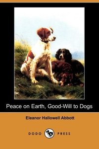Peace on Earth, Good-Will to Dogs (Dodo Press)