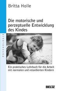 Die motorische und perzeptuelle Entwicklung des Kindes
