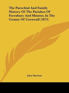 The Parochial And Family History Of The Parishes Of Forrabury An