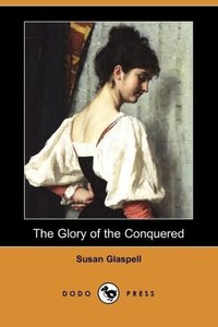 The Glory of the Conquered (Dodo Press)