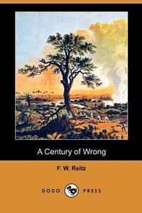 A Century of Wrong (Dodo Press)