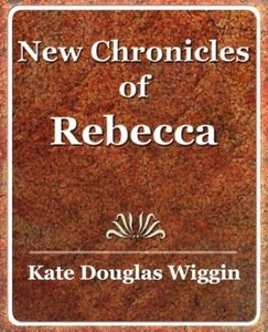 New Chronicles of Rebecca - 1907