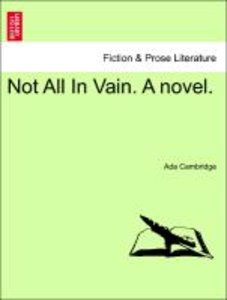 Not All In Vain. A novel, vol. III