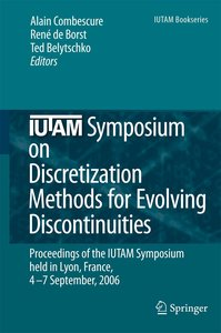 IUTAM Symposium on Discretization Methods for Evolving Discontin