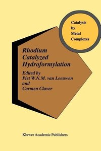 Rhodium Catalyzed Hydroformylation