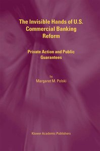 The Invisible Hands of U.S. Commercial Banking Reform