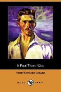 A Fool There Was (Dodo Press)