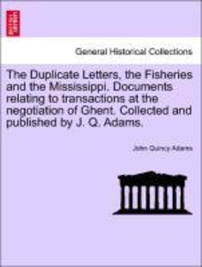 The Duplicate Letters, the Fisheries and the Mississippi. Docume