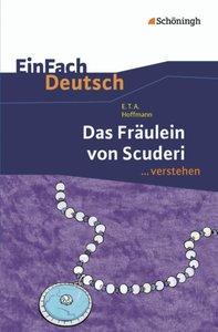 Das Fräulein von Scuderi. EinFach Deutsch ...verstehen