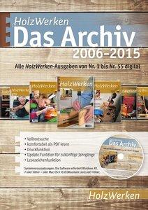 HolzWerken - Das Archiv 2006-2015