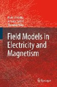 Field Models in Electricity and Magnetism