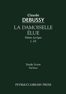 La Damoiselle Elue, L. 62 - Study Score
