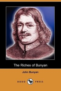 The Riches of Bunyan (Dodo Press)