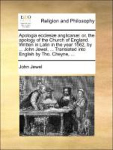 Apologia ecclesiæ anglicanæ: or, the apology of the Church of En