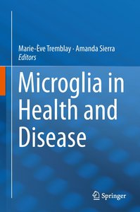 Microglia in Health and Disease