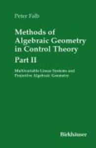 Methods of Algebraic Geometry in Control Theory: Part II